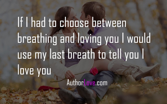 If I Had To Choose Between Breathing And Loving You