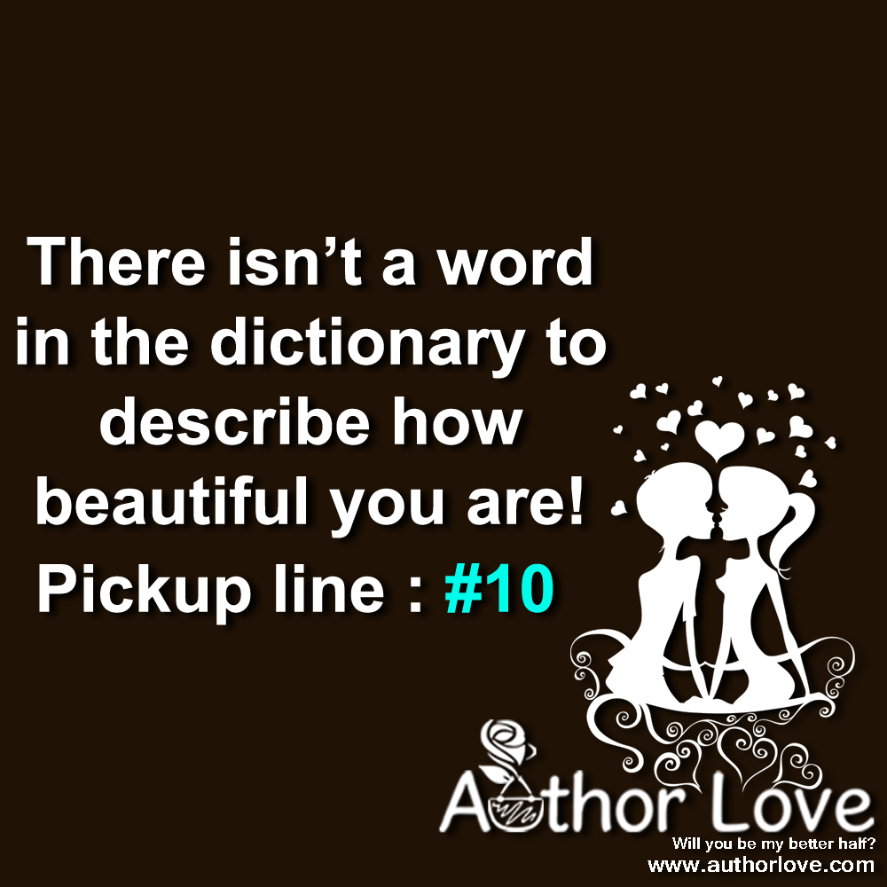 You re beautiful pick up lines