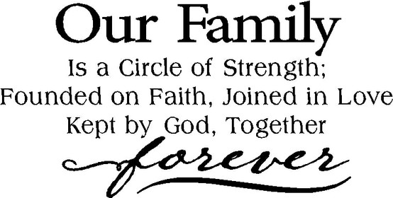 Beau Our Family Is A Circle Of Strength; Founded On Faith, Joined In Love, Kept  By God, Together Forever